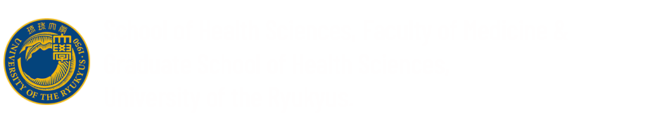 School of Health Sciences, Faculty of Medicine & Graduate School of Health Sciences, University of the Ryukyus.